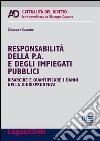 Responsabilità della p. a. e degli impiegati pubblici. Risarcire e quantificare i danni nella giurisprudenza libro