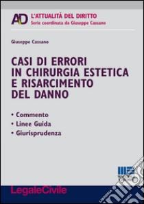 Casi di errori in chirurgia estetica e risarcimento del danno libro di Cassano Giuseppe