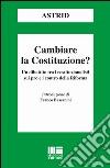 Cambiare la Costituzione? libro