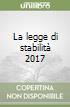 La legge di stabilità 2017 libro