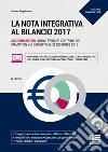 La nota integrativa al bilancio. Con CD-ROM libro