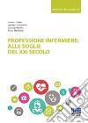 Professione infermiere: alle soglie del XXI secolo libro