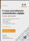 Il nuovo procedimento amministrativo digitale. Con CD-ROM libro