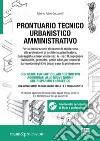 Prontuario tecnico urbanistico amministrativo. Con CD-ROM libro