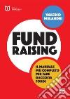 Fundraising. Il manuale più completo per fare raccolta fondi libro