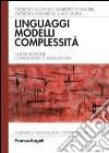 Linguaggi, modelli, complessità libro