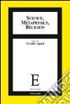 Science, methaphysics, religion libro