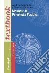 Manuale di psicologia positiva libro
