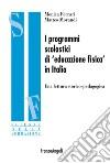I programmi scolastici di «educazione fisica» in Italia. Una lettura storico-pedagogica libro