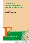 Le filosofie del Mediterraneo e della Magna Graecia libro