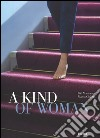 A Kind of woman. Ediz. italiana e inglese libro