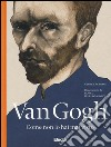 Van Gogh come non lo hai mai visto libro