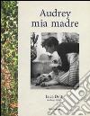 Audrey mia madre libro