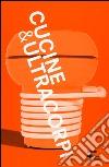 VIII Triennale Design Museum. Cucina & ultracorpi. Catalogo della mostra (Milano, 9 aprile 2015-21 febbraio 2016). Ediz. illustrata libro