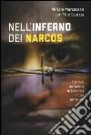 Nell'inferno dei narcos. Diario di un'italiana in Colombia in fuga per la vita libro
