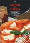 Il libro della pizza libro