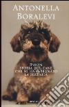 Byron. Storia del cane che mi ha insegnato la serenità libro