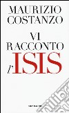 Vi racconto l'Isis libro