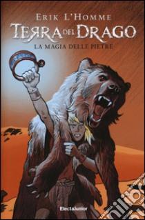 Terra del drago. La magia delle pietre (1) libro di L'Homme Erik