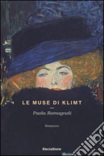 Le muse di Klimt libro di Romagnoli Paola