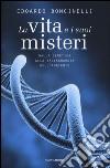 La vita e i suoi misteri. Dalla genetica alla salvaguardia dell'ambiente libro
