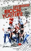 Illuminati Crew. Come diventare ricchi con YouTube libro