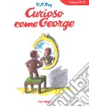 Curioso come George. Ediz. a colori libro
