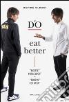 D'O eat better. Ricette per lo sport. Ediz. italiana e inglese libro