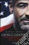 George Clooney. Un'ambizione segreta libro