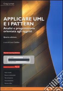 Applicare UML e i pattern. Analisi e progettazione orientata agli oggetti. Ediz. mylab. Con e-text. Con espansione online libro di Larman Craig