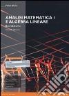 Analisi matematica 1 e algebra lineare. Eserciziario. Ediz. mylab. Con espansione online libro
