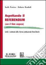 Aspettando il referendum (con il fiato sospeso). Limiti e contenuti della riforma costituzionale Renzi-Boschi libro