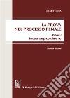 La prova nel processo penale. Vol. 1: Struttura e procedimento libro
