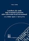 Contributo allo studio degli strumenti di soluzione delle controversie fiscali internazionali. Con particolare riguardo al transfer pricing libro