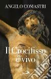 Il crocifisso è vivo libro
