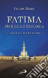 Fatima, profezia e teologia. Lo sguardo di tre bambini sui risorti libro