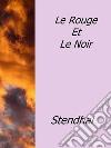 Le rouge et le noir. E-book. Formato EPUB libro di Stendhal