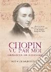 Chopin vu par moi: Conversazioni con Lucia Lusvardi libro