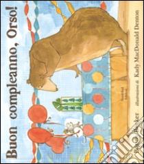 Buon compleanno, Orso! libro di Becker Bonny