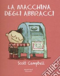 La macchina degli abbracci libro di Campbell Scott