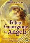 Il potere di guarigione degli angeli libro