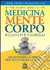 Medicina mente corpo. Rilassati e guarirai libro