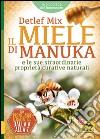 Il miele di manuka e le sue straordinarie proprietà curative naturali libro