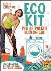 Eco Kit Per Le Pulizie Ecologiche libro