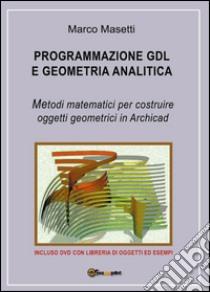 Programmazione GDL e geometria analitica libro di Masetti Marco