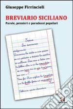 Breviario siciliano. Parole, pensieri e paradossi popolari