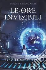 Le ore invisibili libro