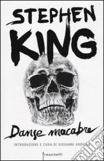 Danse macabre libro di King Stephen; Arduino G. (cur.)
