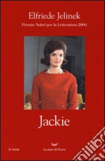 Jackie libro di Jelinek Elfriede; Reitani L. (cur.)