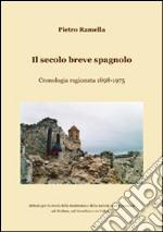 Il secolo breve spagnolo. Cronologia ragionata 1898-1975 libro
